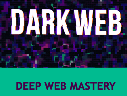 Deep Web Mastery - Mastering Deep Web A-Z Discover the Real Wild West on the Web Download