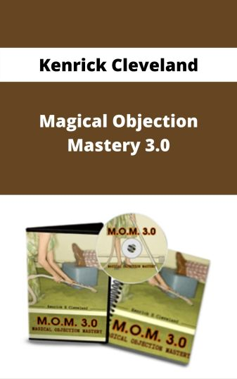 Kenrick Cleveland – Magical Objection Mastery 3.0