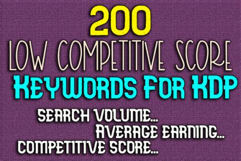 200 Low Competitive Score Keywords KDP Free Download