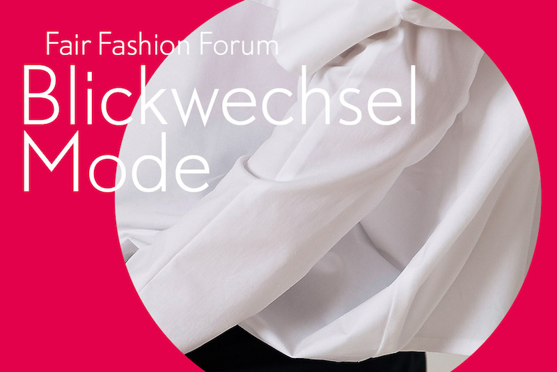 Blickwechsel Mode. Fair Fashion Forum