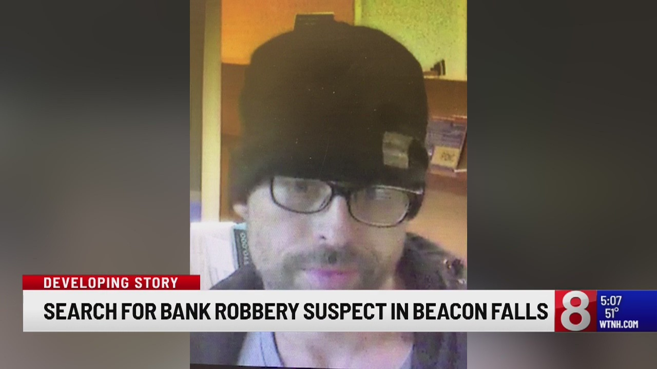Police seek suspect after Beacon Falls bank robbery