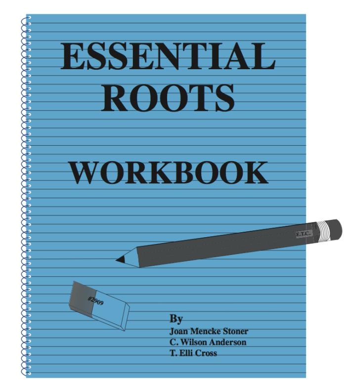 Essential Roots Workbook (Grades 9 - Adult)
