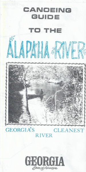 300x601 Cover: Georgias Cleanest River, in Canoeing Guide to the Alapaha River, by John S. Quarterman, for WWALS.net, 0  1979