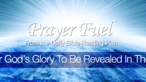Pray For God's Glory To Be Revealed In The Earth