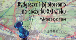 Bydgoszcz i jej otoczenie na początku XXI wieku. Wybrane zagadnienia