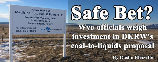 Safe Bet? Wyo officials weigh investment in DKRW's coal-to-liquids proposal