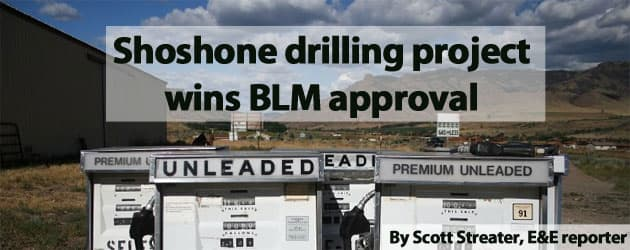 Shoshone drilling project wins BLM approval