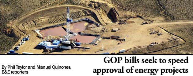 GOP bills seek to speed approval of energy projects