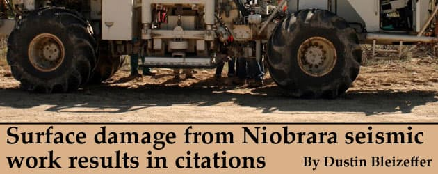 Surface damage from Niobrara seismic work results in citations