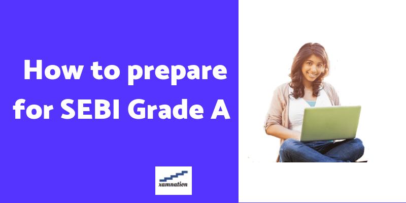 SEBI Grade A preparation tips