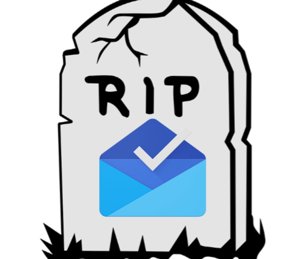 It Sure Looks Like Inbox by Gmail is Officially Dead (Maybe Forever)