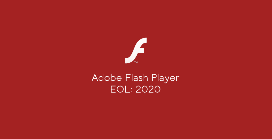 We Now Know Precisely when Adobe Flash will Finally Officially Die