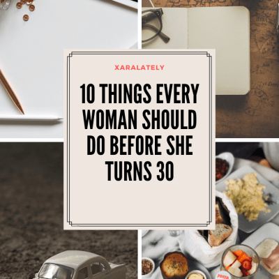 10 Things Every Woman Should So Before She Turns 30