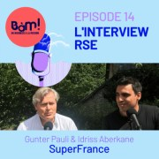 #14 L'Interview RSE: Gunter Pauli et Idriss Aberkane lancent SuperFrance