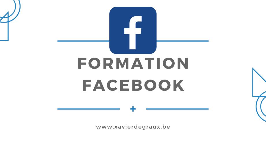 Formation Facebook Belgique Xavier Degraux