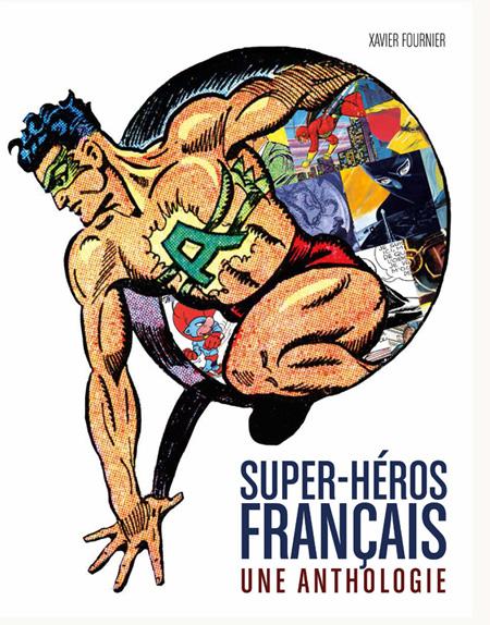 Couverture d'ouvrage: Super-Héros Français. Une Anthologie