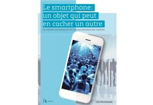 «Le smartphone: un objet qui peut en cacher un autre, la réalité socialisante et concurrentielle des médias» par Jean-Paul Schwindt.