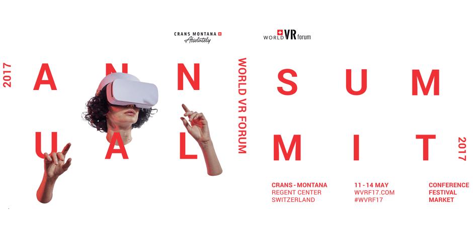 Le World VR Forum se tiendra pour la deuxième fois à Crans-Montana du 11 au 14 mai 2017.