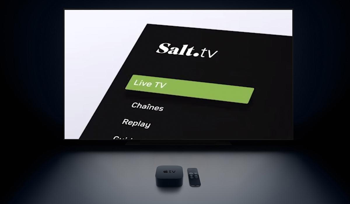 Salt TV pour zapper à la vitesse de la lumière avec l'Apple TV 4K HDR.