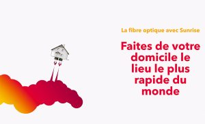 Fibre optique: Sunrise multiplie les communications…
