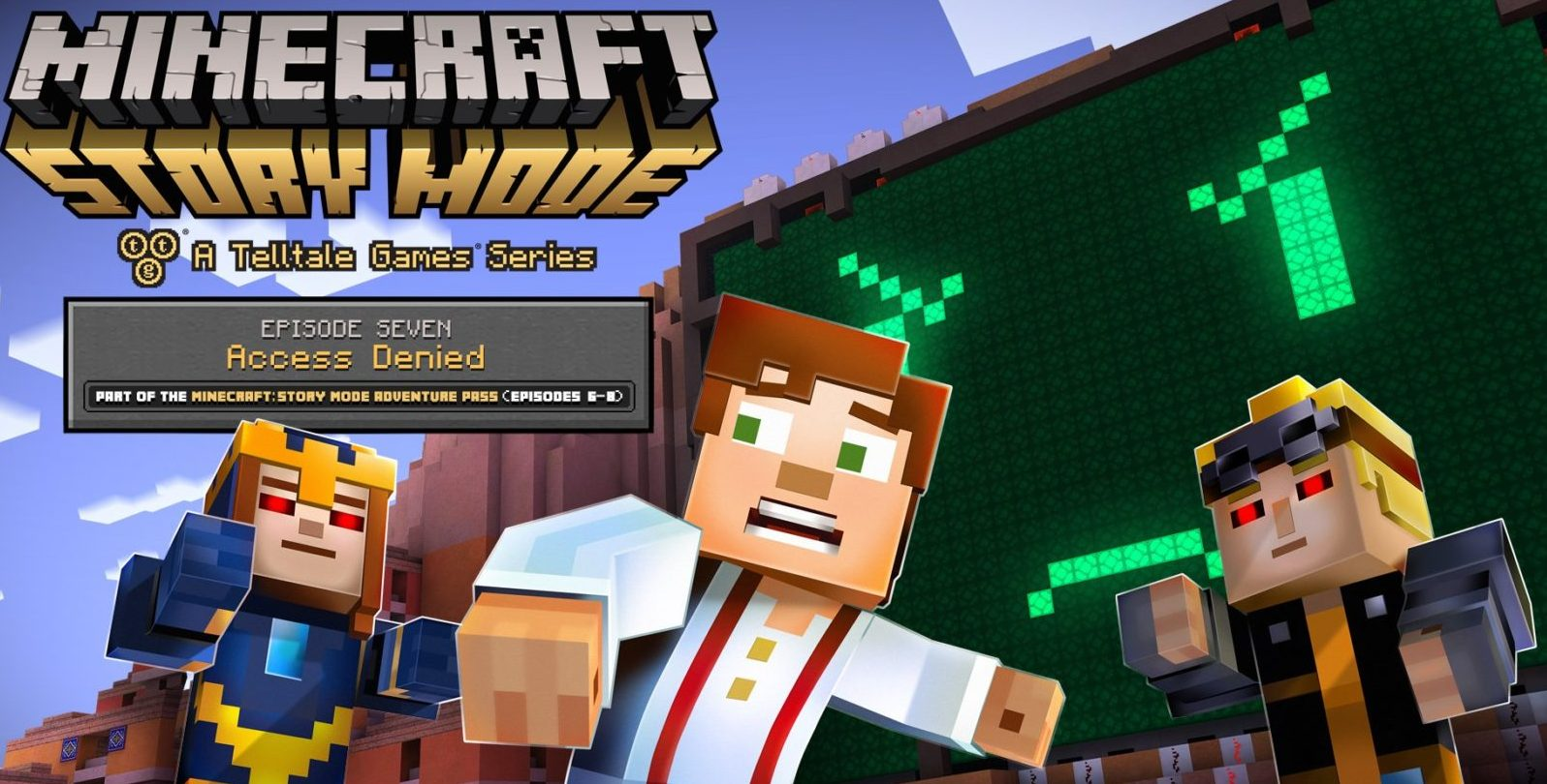 Minecraft Story Mode Episode 7 Access Denied Release