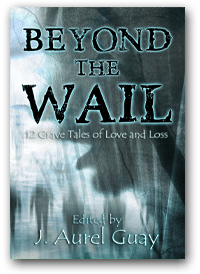Beyond the Wail: 12 Grave Stories of Love & Loss