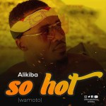 Alikiba – So Hot (Wamoto)