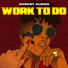 August Alsina – Work To Do