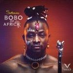 Selebobo – Bobo Of Africa EP