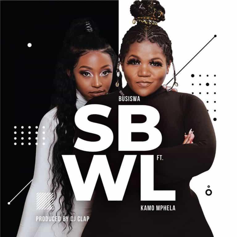 Busiswa – SBWL ft. Kamo Mphela