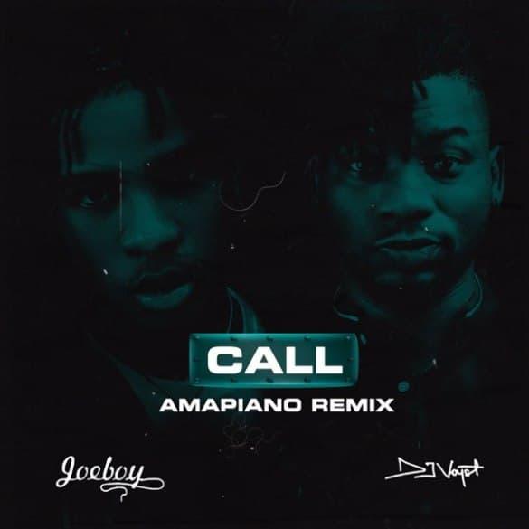 DJ Voyst ft. Joeboy – Call (Amapiano Remix)