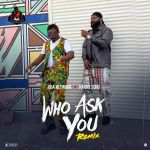 Oga Network – Who Ask You (Remix) ft. Harrysong