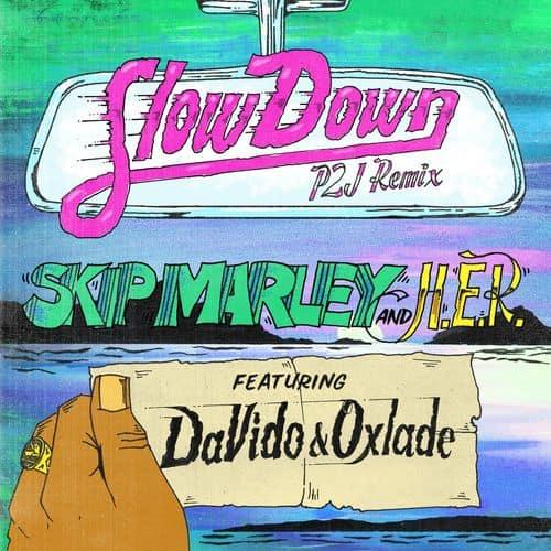 Skip Marley – Slow Down (Remix) ft. Davido, Oxlade, H.E.R.