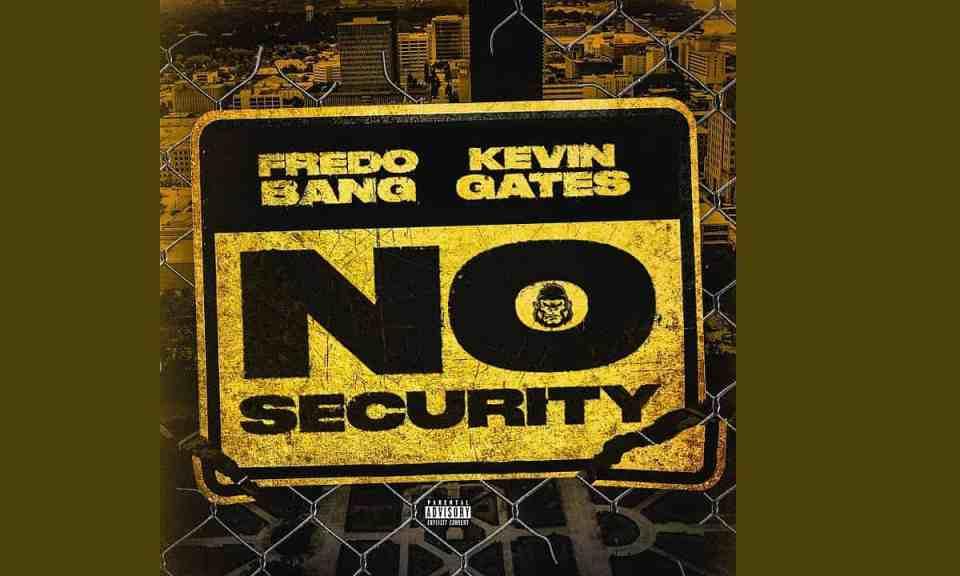 Fredo Bang – No Security (feat. Kevin Gates)