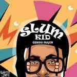 Gemini Major – 'Slum Kid' EP