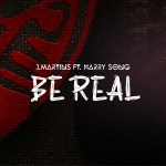 J. Martins – Be Real ft. Harrysong