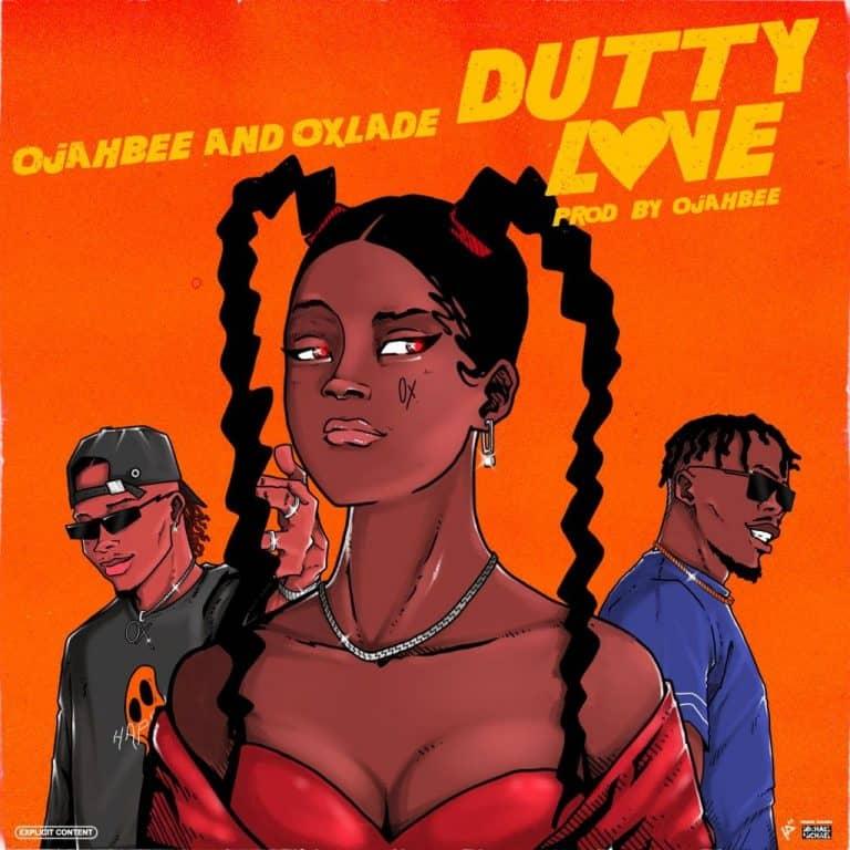 Ojahbee – Dutty Love ft. Oxlade
