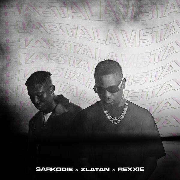 Sarkodie – Hasta La Vista ft. Zlatan, Rexxie