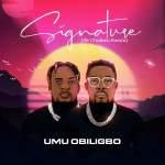Umu Obiligbo – Signature (Ife Chukwu Kwulu) Album