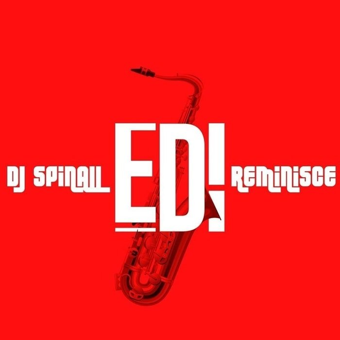 DJ Spinall – Edi Ft. Reminisce