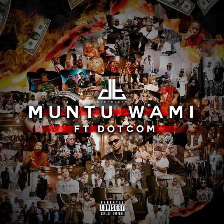 DreamTeam – Muntu Wami ft. Dotcom