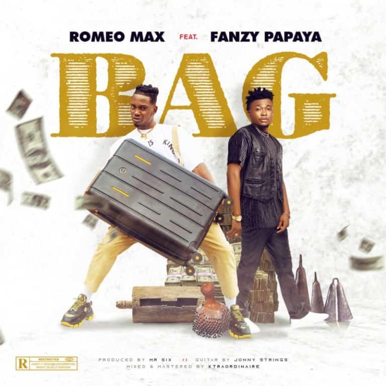 Romeo Max Ft. Fanzy Papaya – Bag