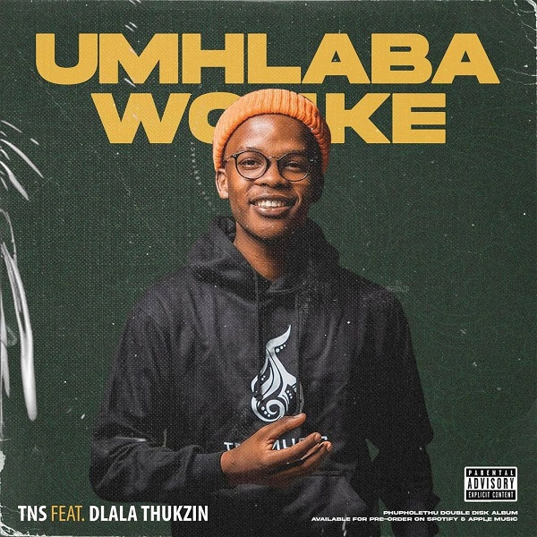 TNS – Umhlaba Wonke ft. Dlala Thokzin