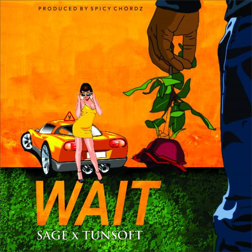 Sage – Wait ft. Tunsoft