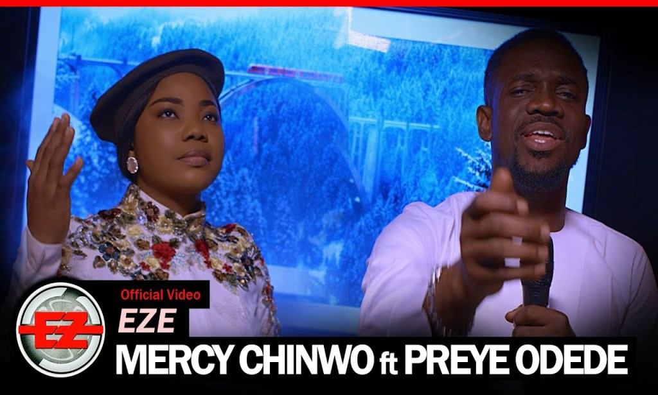 VIDEO: Mercy Chinwo – Eze ft. Preye Odede