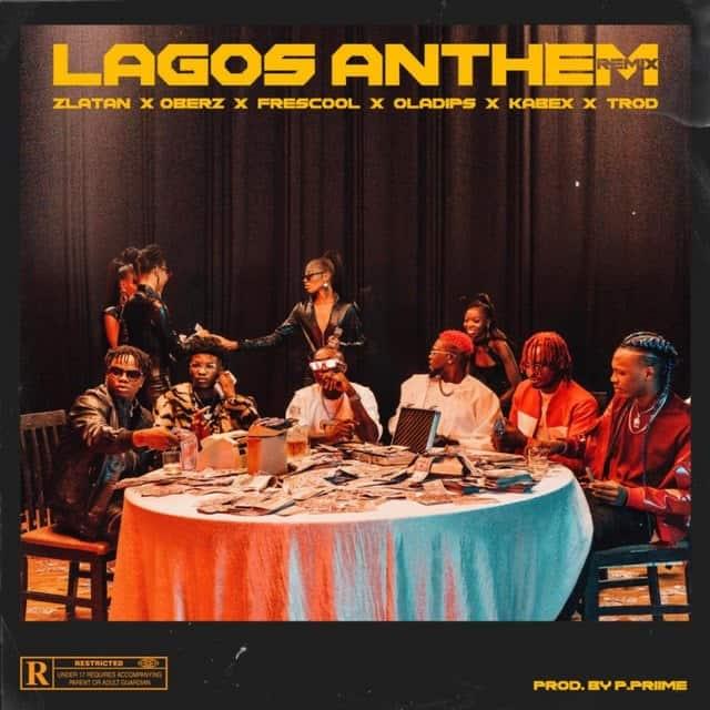 Zlatan - Lagos Anthem (Remix) ft. Oberz, Frescool, Oladips, Kabex & Trod