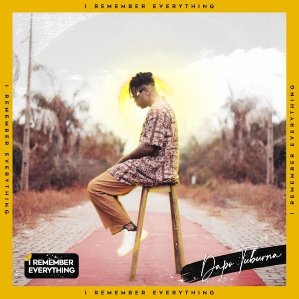 Dapo Tuburna – I Remember Everything EP'