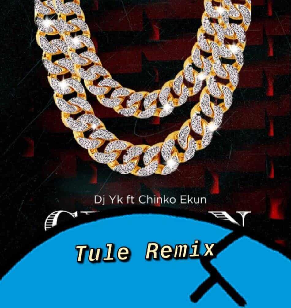 DJ Yk Ft. Chinko Ekun – Tule Remix