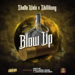 Shatta Wale – Blow Up ft. Skillibeng