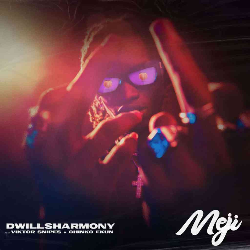 Dwillsharmony – Meji ft Viktor Snipes, Chinko Ekun